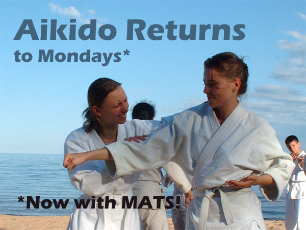 Aikido is back on Mondays!  Now with Mats!