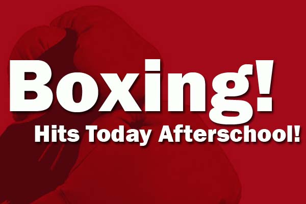 Boxing! Today @ 3:30!